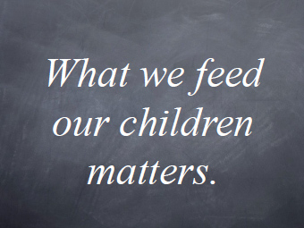 what-we-feed-our-children-matters